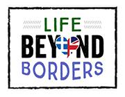 Life Beyond Borders